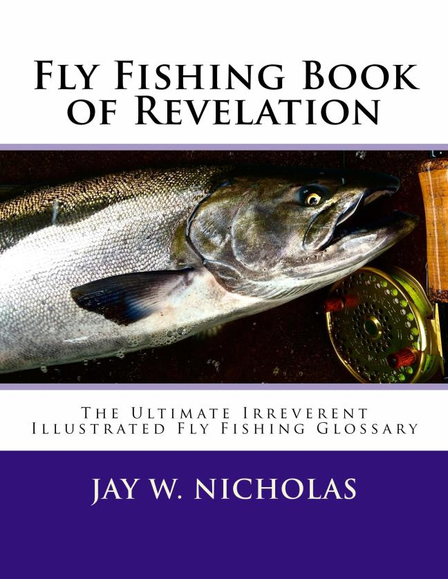 Fly Fishing Glossary: AKA Book of Revelation